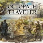 Se confirma que Octopath Traveler llegara a PC en Junio